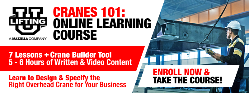 Enroll in Cranes 101 - designed for overhead crane buyers!